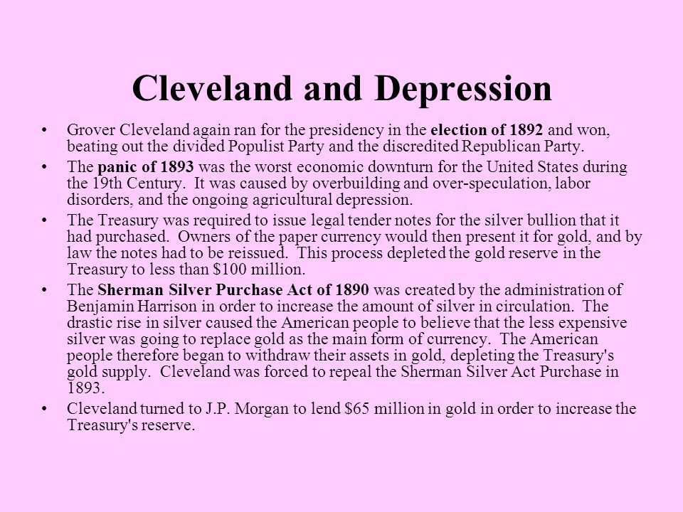 Cleveland and Depression Grover Cleveland again ran for the presidency in the election of 1892 and won, beating out the divided Populist Party and the