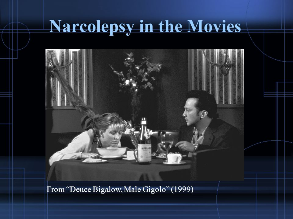 "Narcolepsy in the Movies From ""Deuce Bigalow, Male Gigolo"" (1999)"