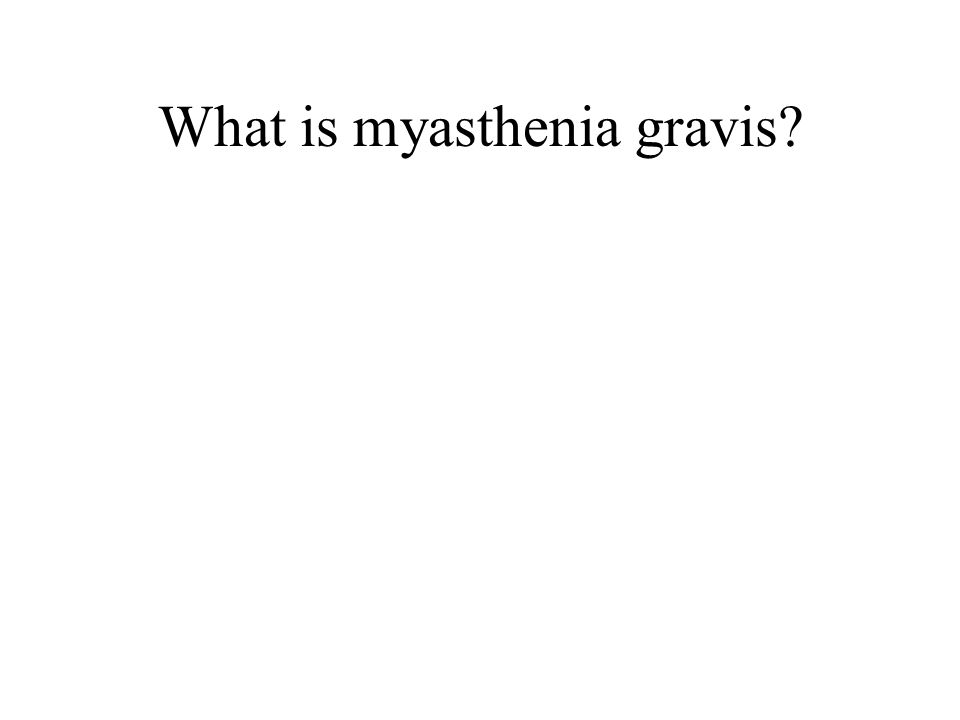 What is myasthenia gravis?