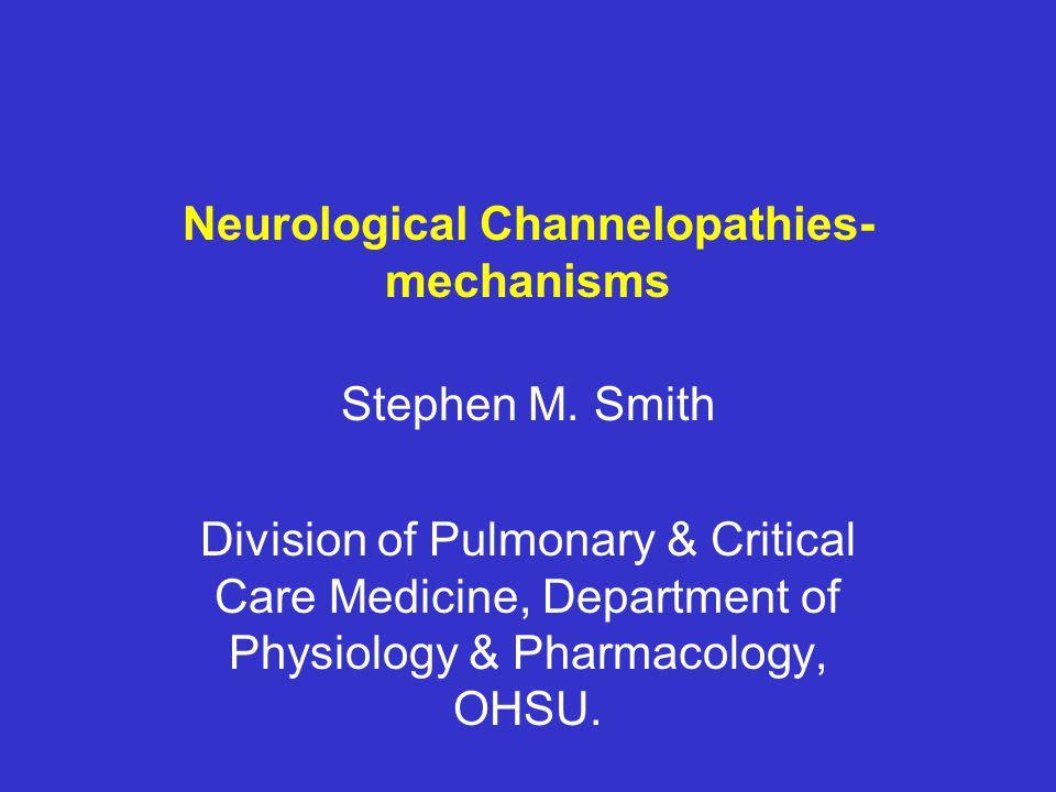 Neurological Channelopathies- mechanisms Stephen M.