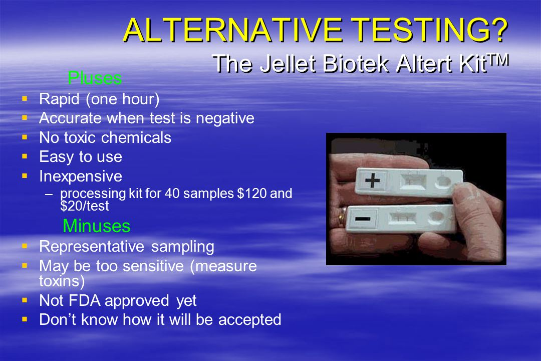 ALTERNATIVE TESTING? The Jellet Biotek Altert Kit TM Pluses   Rapid (one hour)   Accurate when test is negative   No toxic chemicals   Easy to