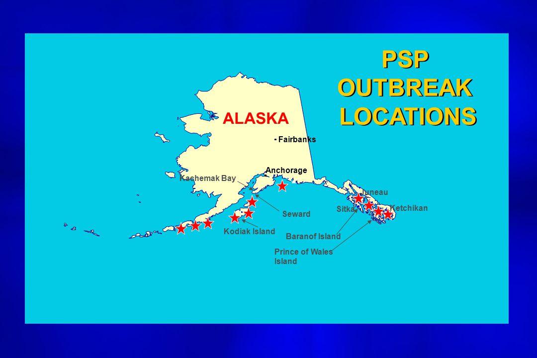 Anchorage Fairbanks Juneau Ketchikan Sitka Kodiak Island Baranof Island Prince of Wales Island Kachemak Bay Seward ALASKA PSP OUTBREAK LOCATIONS PSP OUTBREAK LOCATIONS
