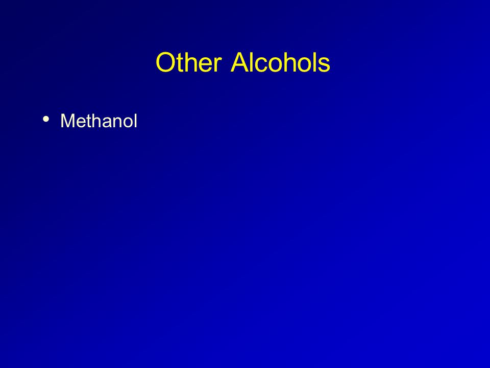 Other Alcohols Methanol