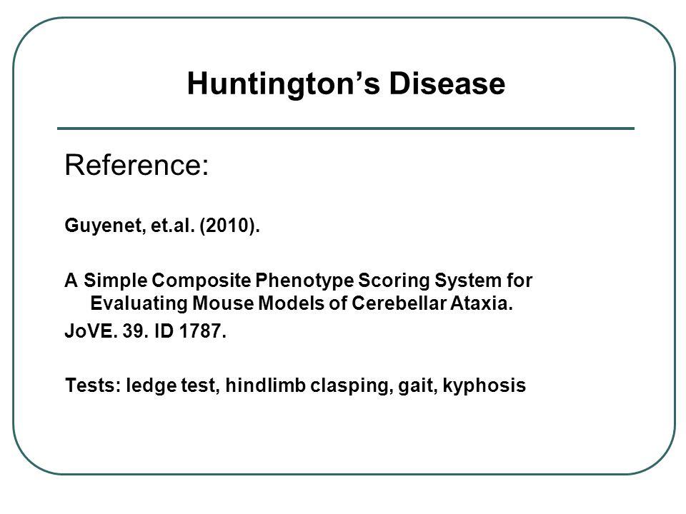 Huntington's Disease Reference: Guyenet, et.al. (2010).
