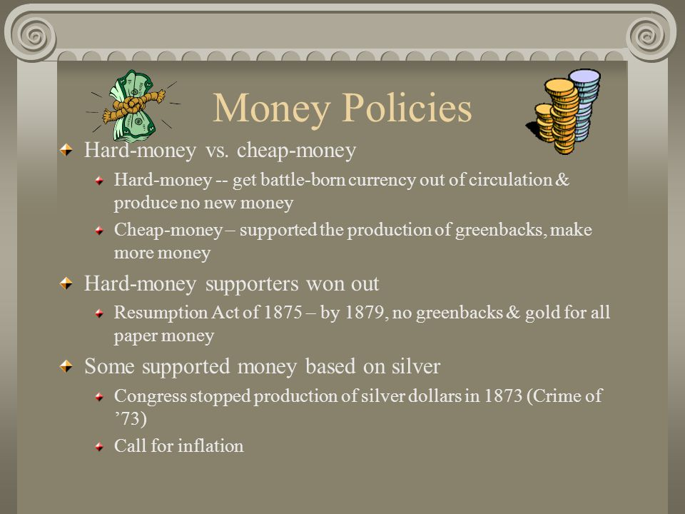Money Policies Hard-money vs.