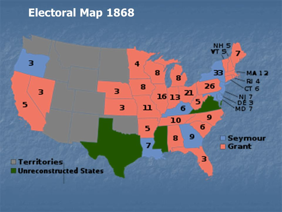 The 1868 Campaign Republicans- waved the bloody shirt; Vote as You shot Grant won (214 to 80 electoral)- 300,000 more popular votes most whites supported Seymour ballots in 3 unreconstructed states (Miss., Texas, Virginia) not counted.