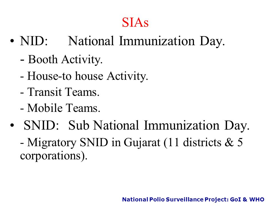 National Polio Surveillance Project: GoI & WHO Supplementary Immunization Activities: NIDs/ SNIDs