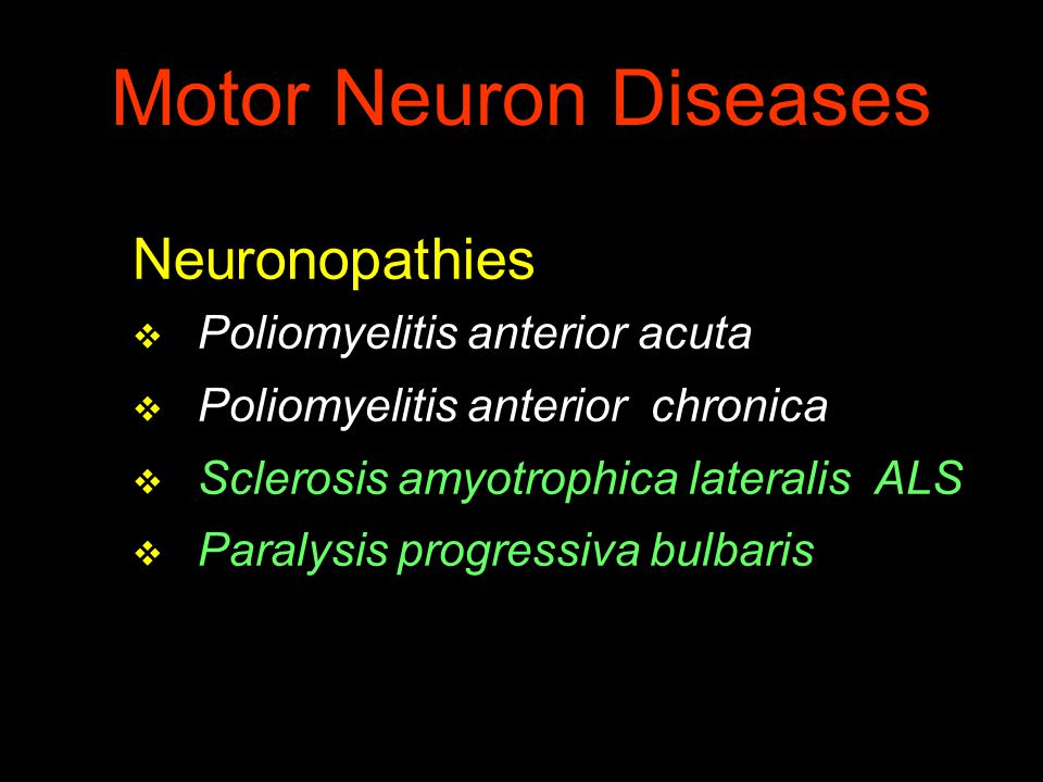 Motor Neuron Diseases 1.paralysis spastica spinalis 2.