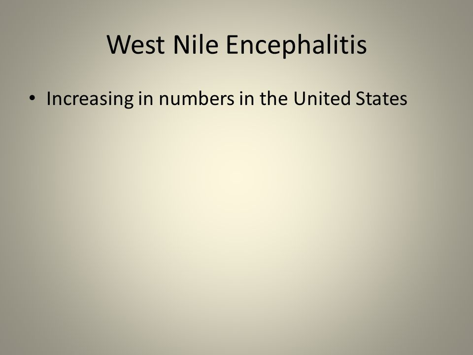 West Nile Encephalitis Increasing in numbers in the United States