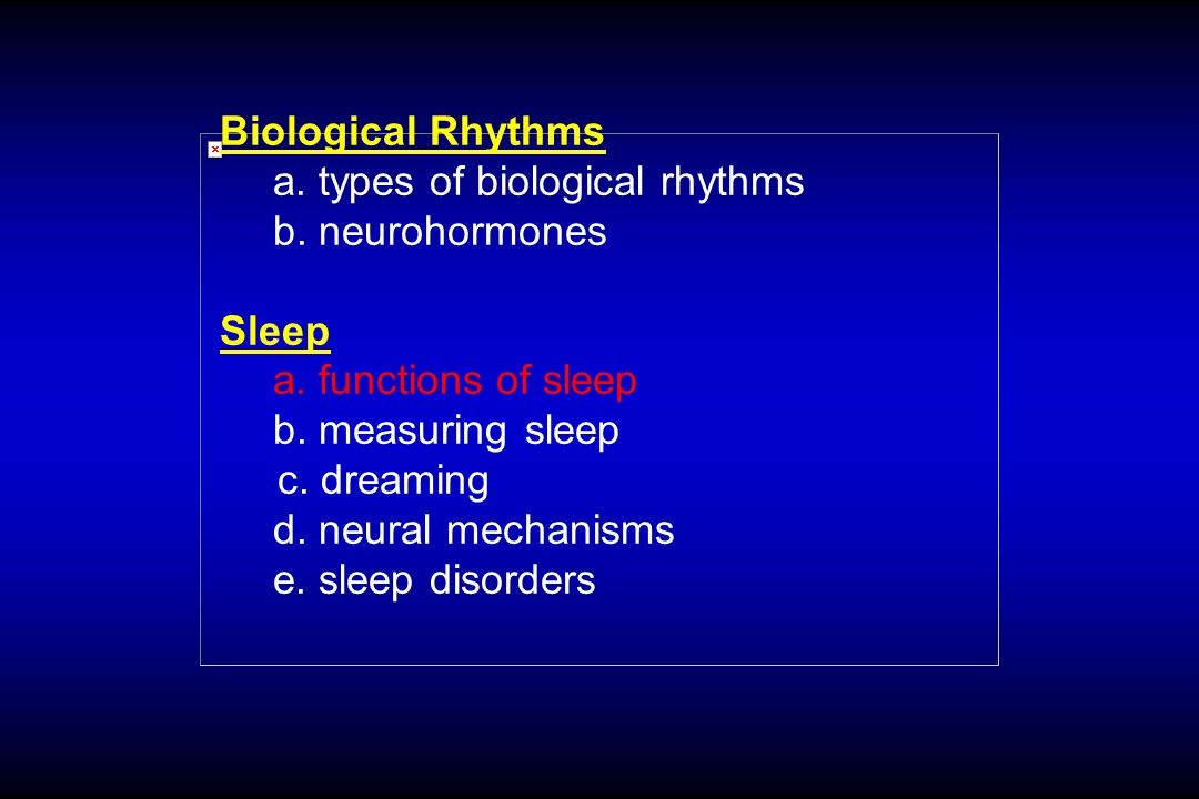 Biological Rhythms a. types of biological rhythms b.