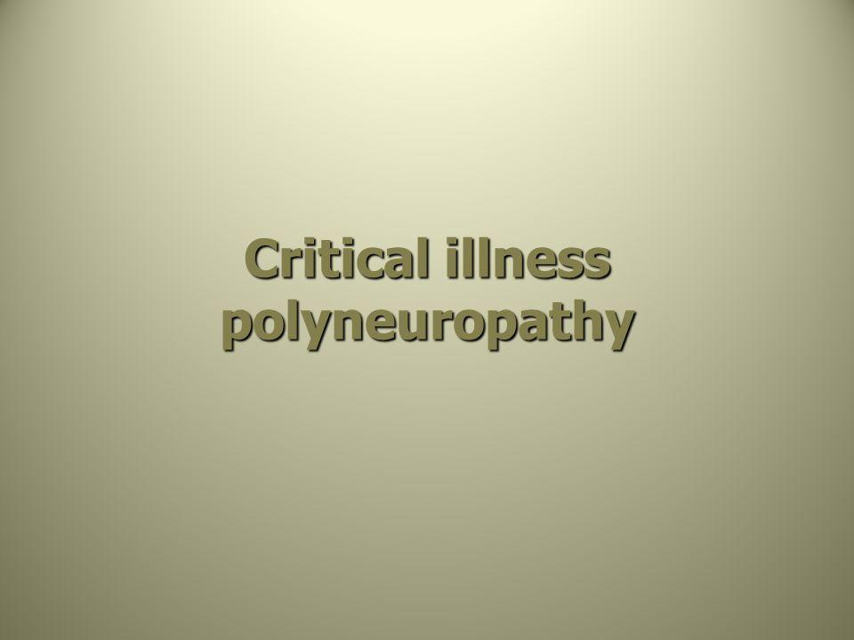 Critical illness polyneuropathy
