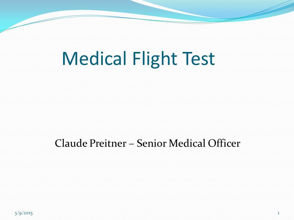 Medical Flight Test Claude Preitner – Senior Medical Officer 5/9/20151