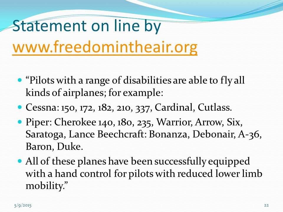 """Statement on line by www.freedomintheair.org www.freedomintheair.org """"Pilots with a range of disabilities are able to fly all kinds of airplanes; for"""