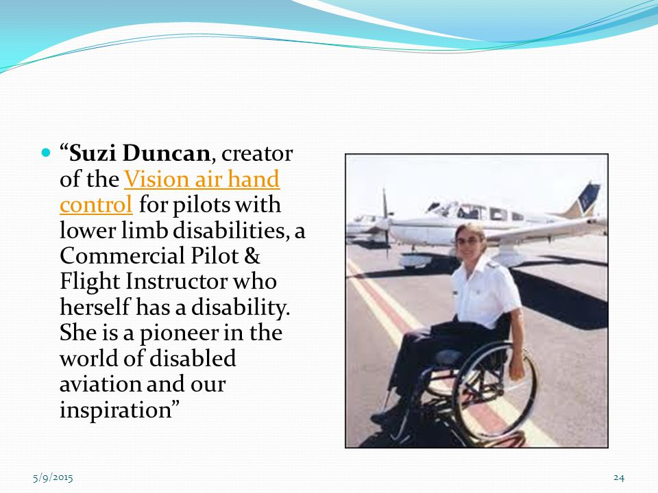 """""""Suzi Duncan, creator of the Vision air hand control for pilots with lower limb disabilities, a Commercial Pilot & Flight Instructor who herself has a"""