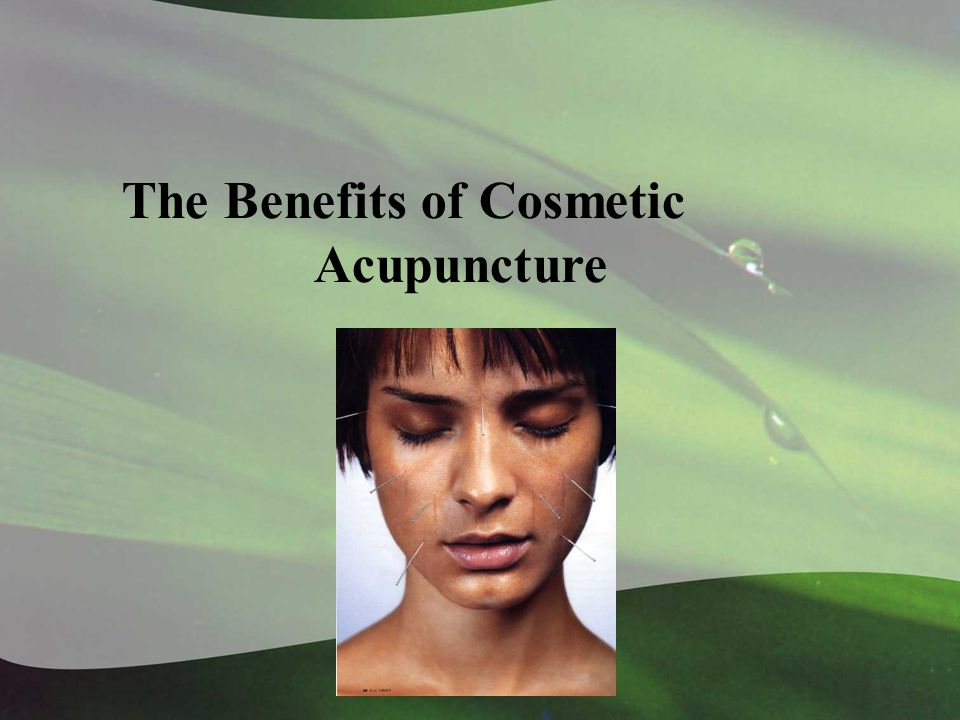 Cosmetic Acupuncture The Benefits of Cosmetic Acupuncture