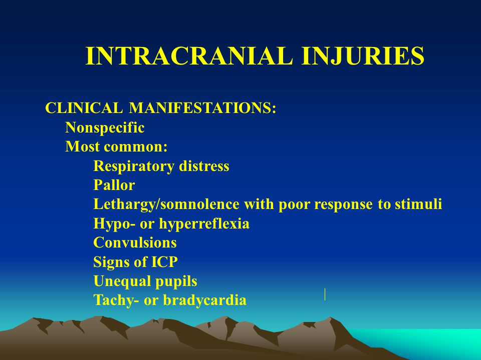 INTRACRANIAL INJURIES Most common site of fatal and disabling injury – intracranial cavity Preterm – more prone to hypoxic cerebral injury – spontaneous intraventricular hemorrhage Term infants – more prone to subdural hemorrhages which are traumatic in origin