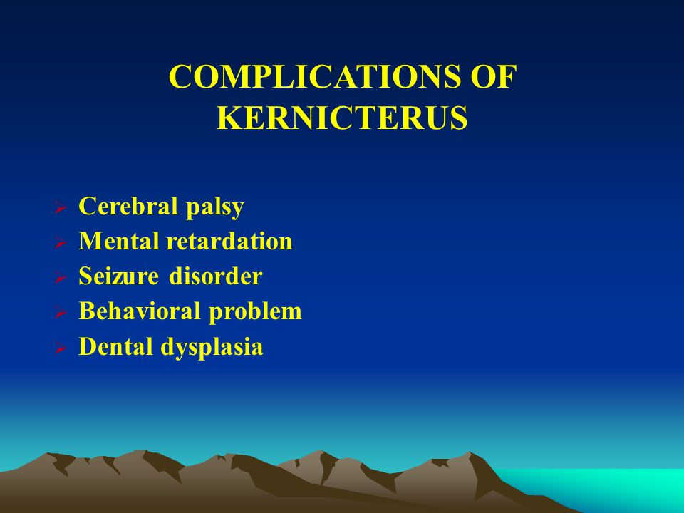 CLINICAL MANIFESTATIONS OF KERNICTERUS  Onset of symptoms: 2-5 d (FT), 7 d (PT)  Early phase: lethargy, poor feeding, loss of Moro reflex  Second phase: prostration, dec.