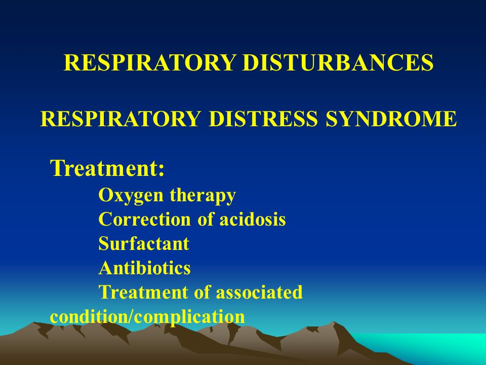 RESPIRATORY DISTURBANCES RESPIRATORY DISTRESS SYNDROME DIAGNOSIS: Chest radiograph Ground-glass appearance Air bronchogram Lung opacity Arterial blood gas