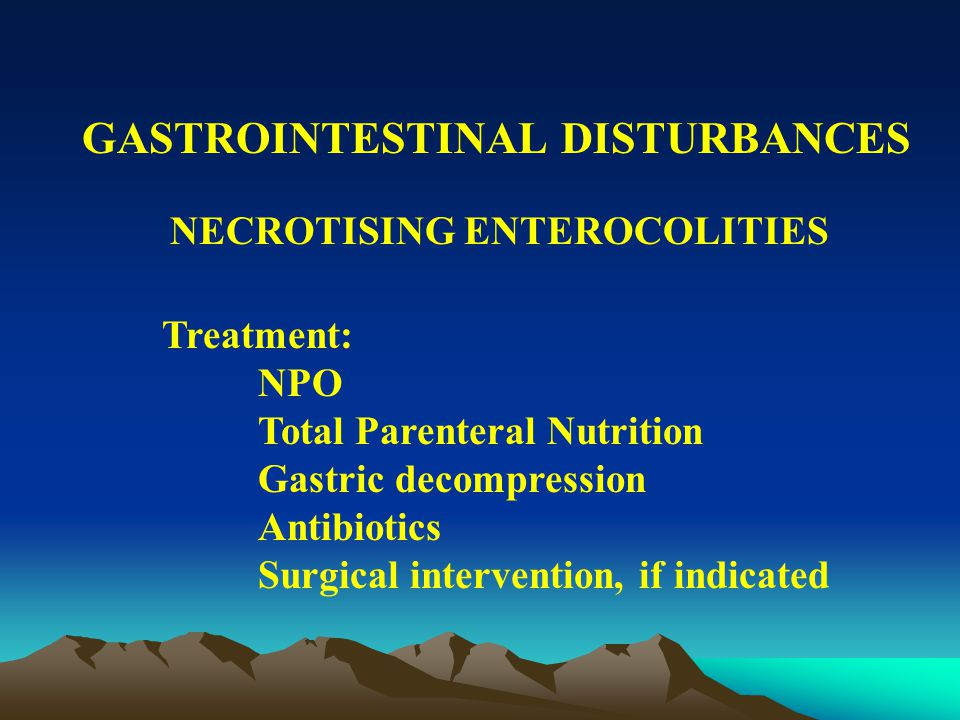 GASTROINTESTINAL DISTURBANCES NECROTISING ENTEROCOLITIS Diagnosis: Abd xray: Pneumatosis intestinalis Fixed dilated loops Portal vein gas Liver UTZ: Hepatic microbubbles