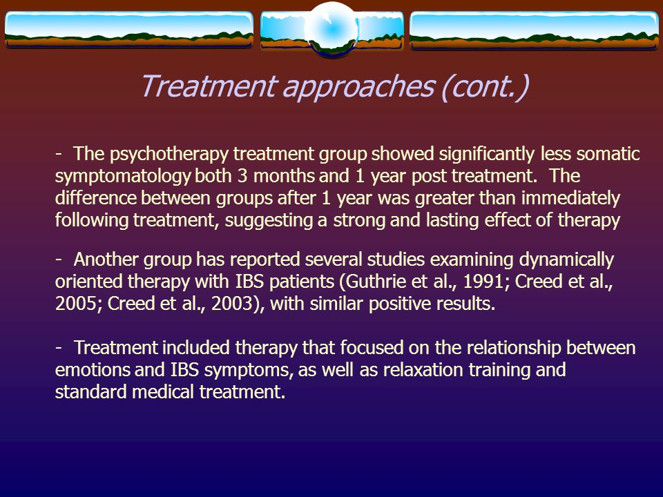 Treatment approaches (cont.) - The psychotherapy treatment group showed significantly less somatic symptomatology both 3 months and 1 year post treatm