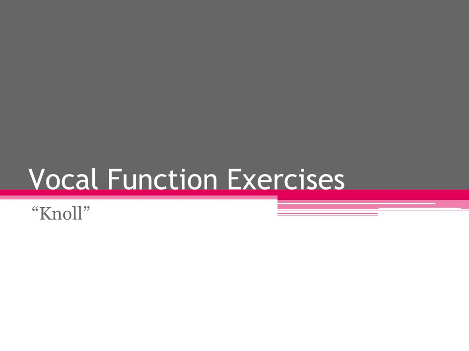 """Vocal Function Exercises """"Knoll"""""""