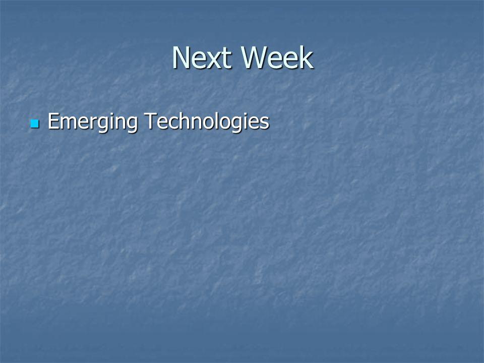 Next Week Emerging Technologies Emerging Technologies