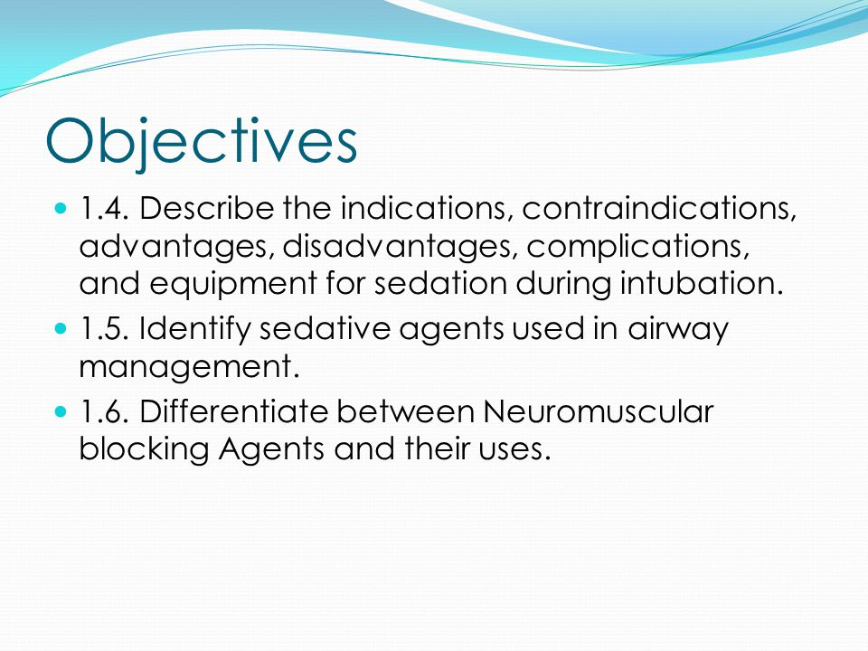 Objectives 1.7.Explain the pathophysiology of the agents used in RSI.