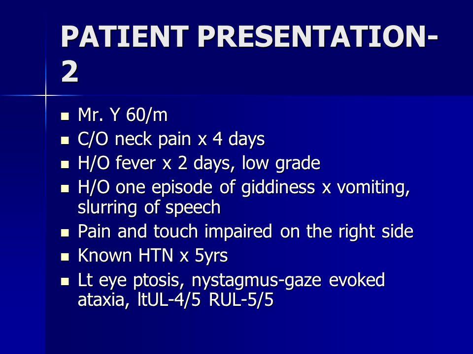 PATIENT PRESENTATION- 2 Mr. Y 60/m Mr.