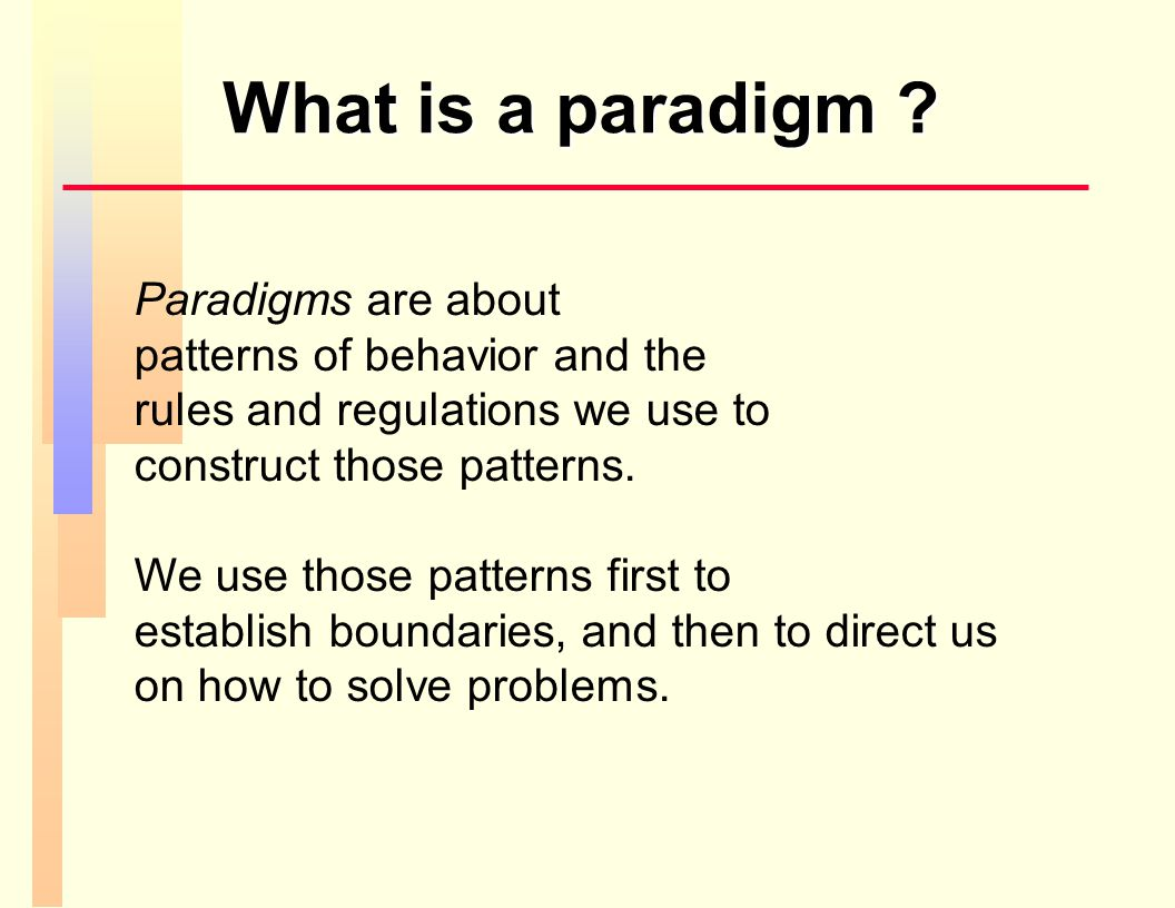 What is a paradigm .
