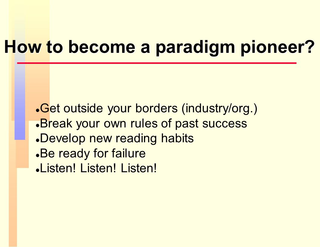 How should we position ourselves.  Paradigm shifter: Great but only very few can.