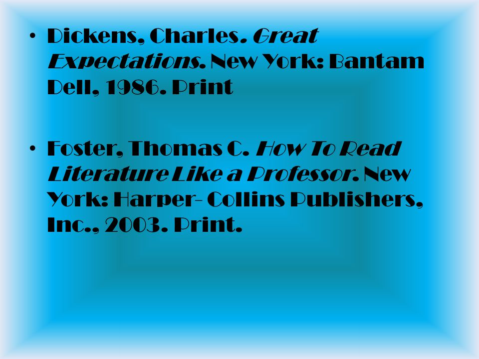 Dickens, Charles. Great Expectations. New York: Bantam Dell, 1986.