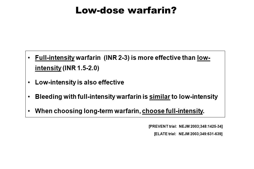Low-dose warfarin.