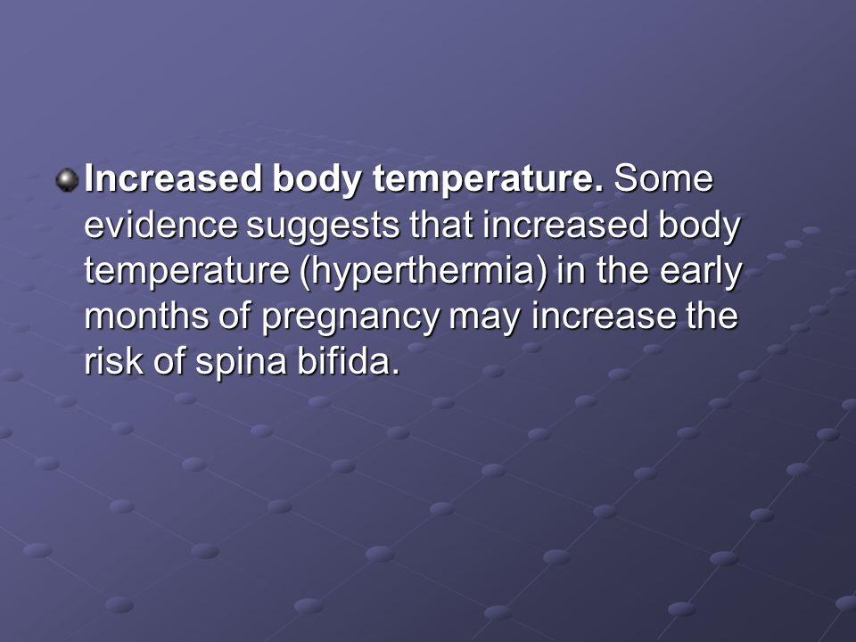 Increased body temperature.