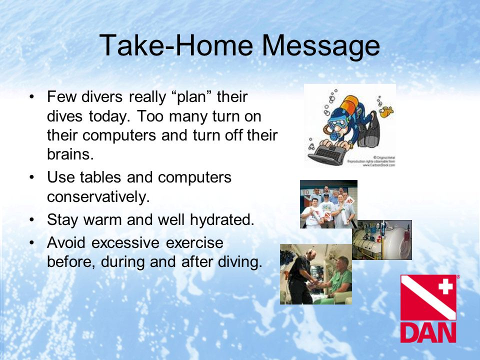 Take-Home Message Few divers really plan their dives today.