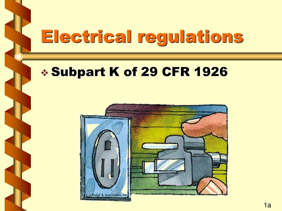 Electrical regulations v Subpart K of 29 CFR 1926 1a