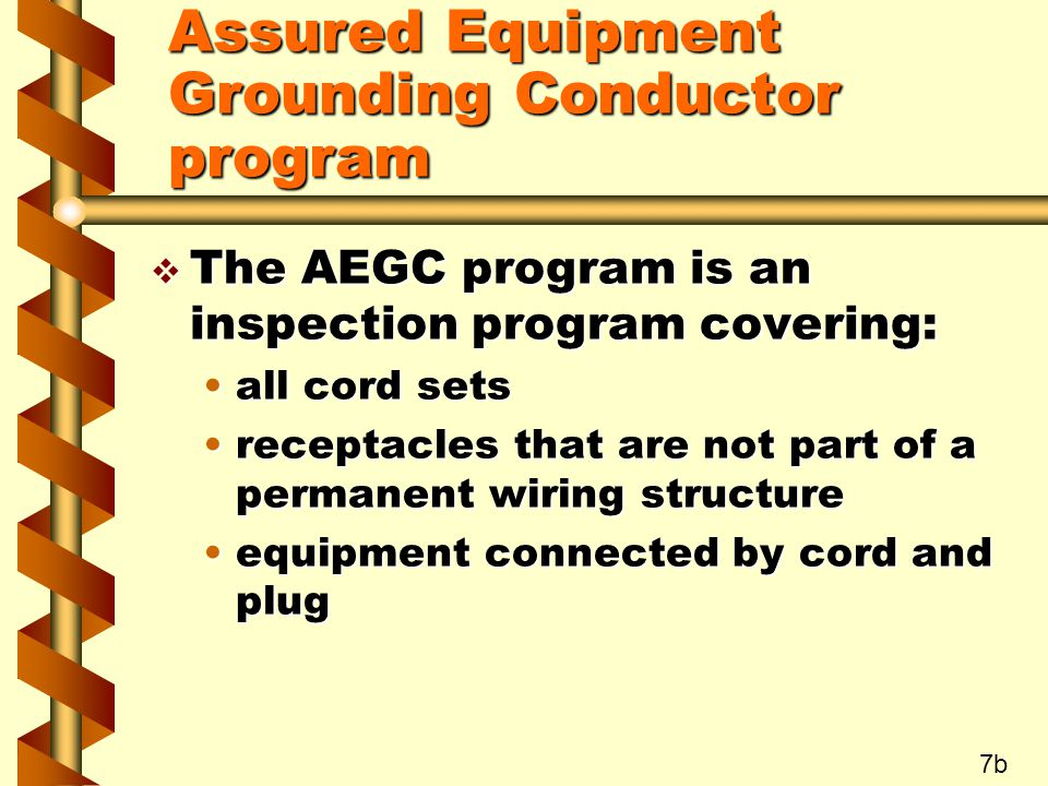 v The AEGC program is an inspection program covering: all cord setsall cord sets receptacles that are not part of a permanent wiring structurereceptac