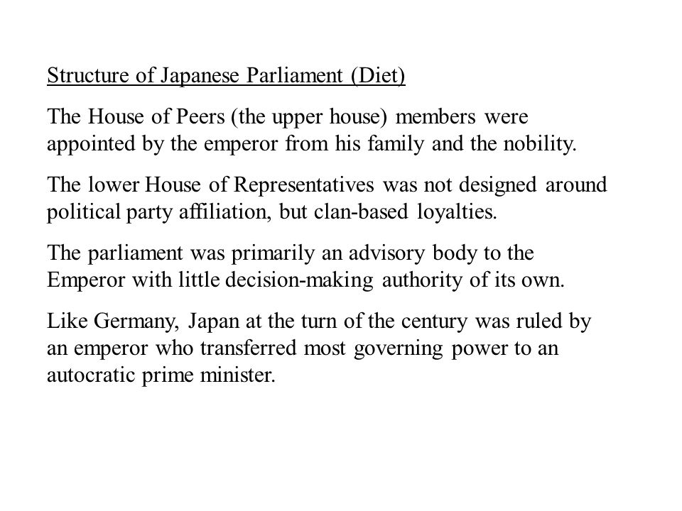 Structure of Japanese Parliament (Diet) The House of Peers (the upper house) members were appointed by the emperor from his family and the nobility.