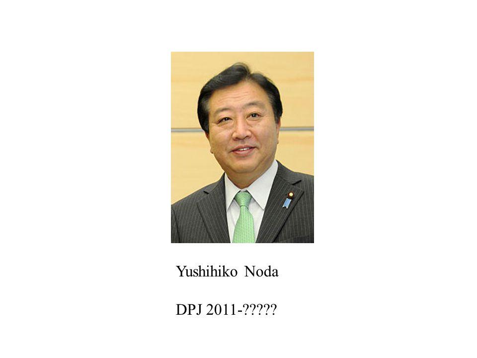 Yushihiko Noda DPJ 2011-?????