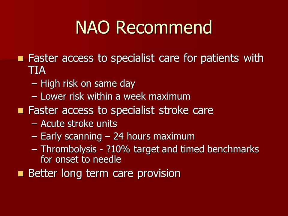With a coordinated approach from With a coordinated approach from –Ambulance service –Primary care –Emergency care –Stroke service –Vascular surgeons We can do this We can do this