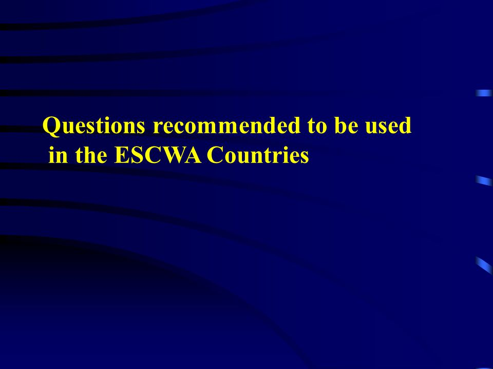 Questions recommended to be used in the ESCWA Countries