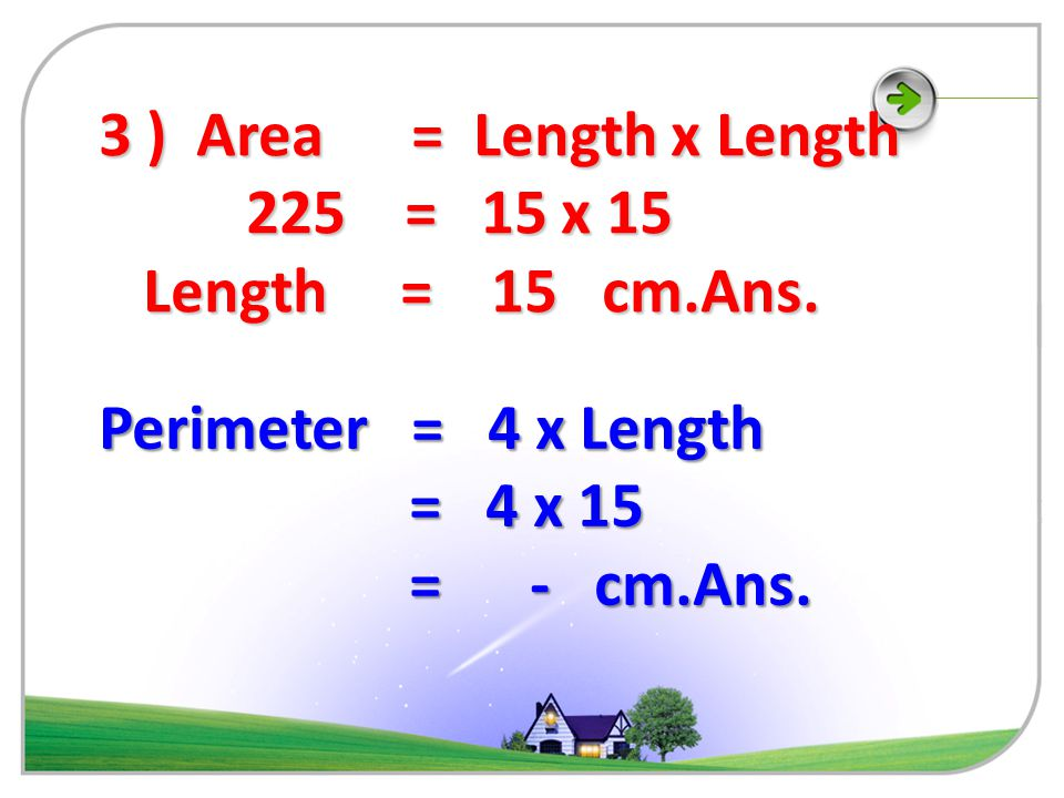 Solve the following …. Page 214-215 *1 ) Area = Length x Length = 5 x 5 = 5 x 5 = - cm.