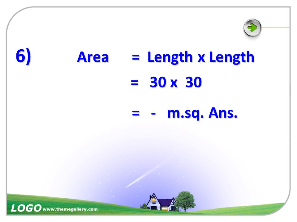 6 ) Perimeter = 4 x Length 120 ÷ 4 = Length 120 ÷ 4 = Length - m. = Length Ans. - m. = Length Ans.