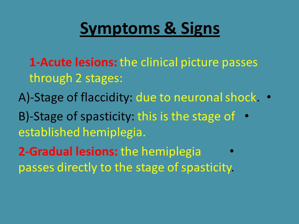 3- Physiotherapy 1- Proper positioning of the hemipegic side.