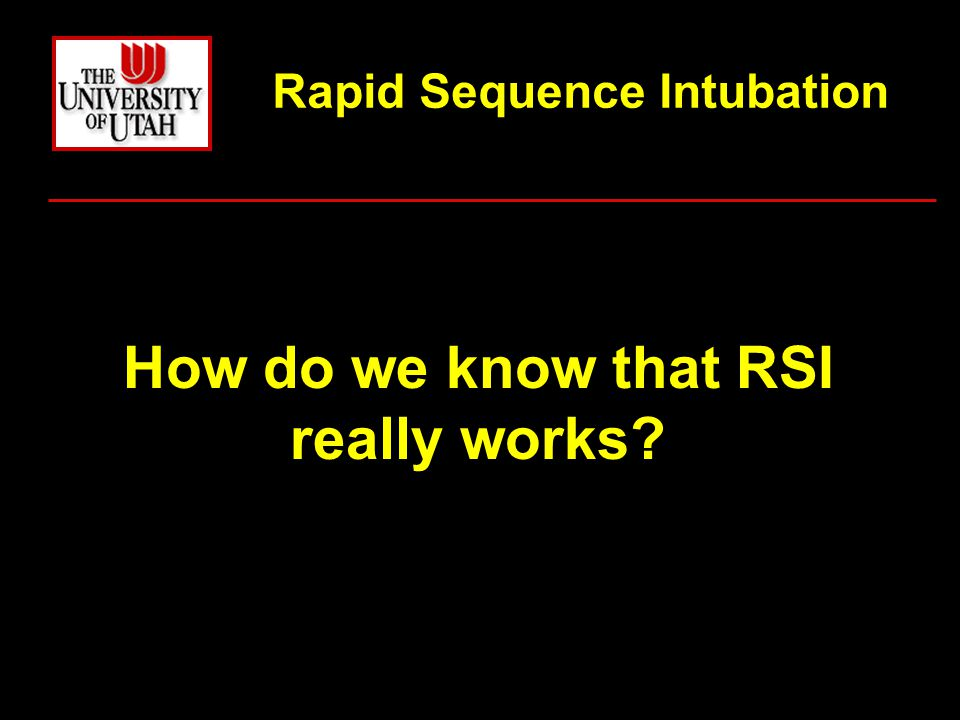 How do we know that RSI really works Rapid Sequence Intubation
