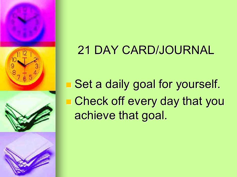 21 DAY CARD/JOURNAL Set a daily goal for yourself.