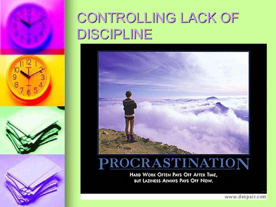 CONTROLLING LACK OF DISCIPLINE