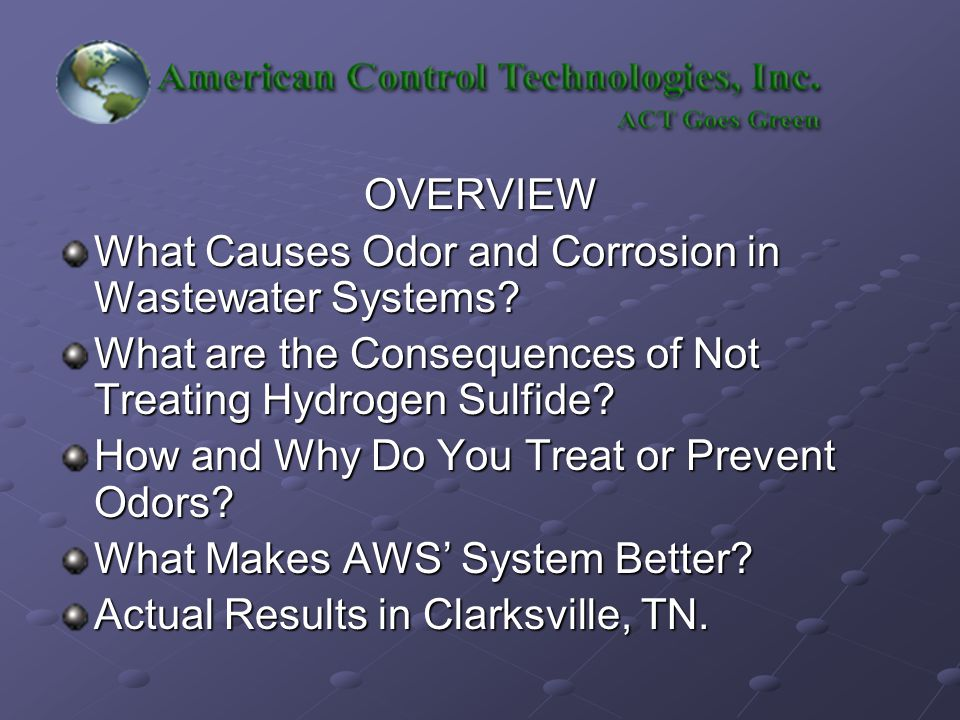 OVERVIEW What Causes Odor and Corrosion in Wastewater Systems.