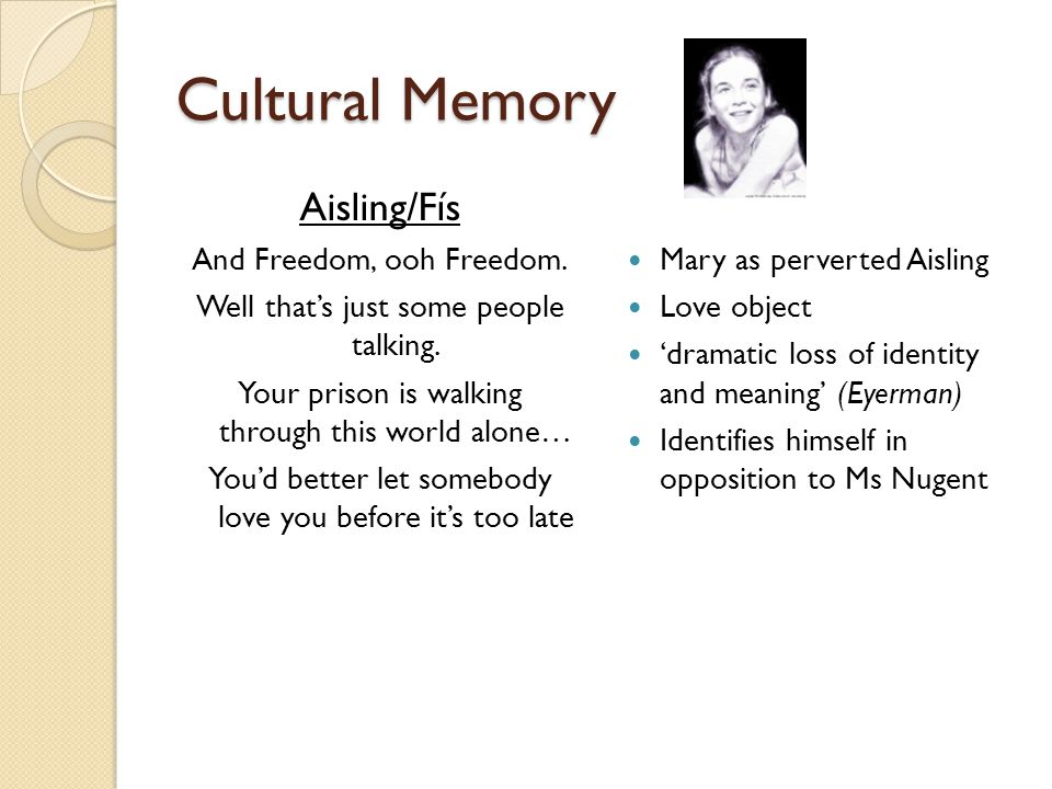 Cultural Memory Aisling/Fís And Freedom, ooh Freedom.