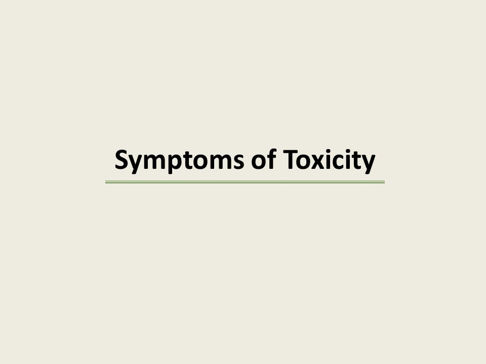 Symptoms of Toxicity