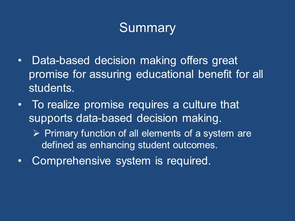 Summary Data-based decision making offers great promise for assuring educational benefit for all students.